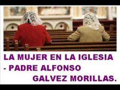 La Mujer En La Iglesia: Padre Alfonso Galvez Morillas
