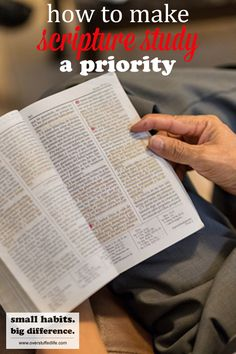 If you've ever felt you're too busy to read your scriptures, these ideas will help. Putting scripture study first is a powerful habit, but you have to figure out how to make scripture study a priority!