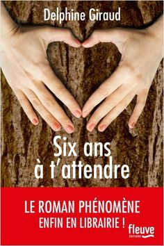 Six ans à t'attendre by Delphine Giraud - Books Search Engine George Orwell, Neil Gaiman, Haruki Murakami Quotes, Good Books, Books To Read, Bookshelf Styling, Delphine, Ebook Cover, Recorded Books