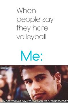 When people say they hate volleyball...