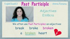The Past Participle and how we use it in English. Broken Broken, The Past, English, Learning, Youtube, Studying, English Language, Teaching, Youtubers