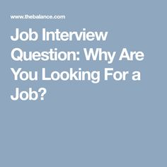Job Interview Question: Why Are You Looking For a Job?