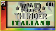 ▶ Ω War Thunder 001 [ITALIANO, HD] - Let's Play with OmegaRainbow e Judd76 - YouTube
