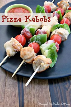 Pizza Kabobs!