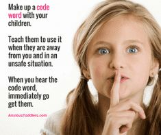 Have a code word that you and your kids can use when they feel unsafe.