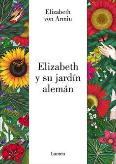 Elizabeth y su jardín alemán, Elizabeth von Arnim con ilustraciones de Sara Morante. Editorial Lumen, marzo 2017