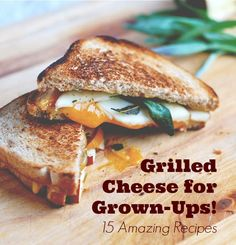 15 Grilled Cheese Recipes for Grown-Ups!