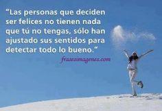 las personas que deciden ser felices no tienen nada