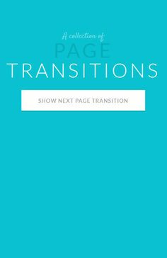 A collection of page transitions http://tympanus.net/codrops/2013/05/07/a-collection-of-page-transitions/