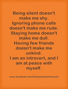 I am an introvert, and I am at peace with myself.