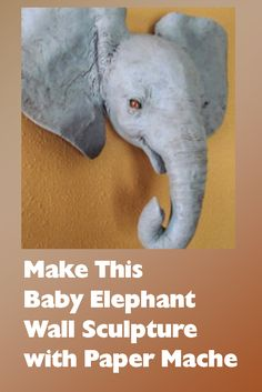 Use this 3-D papercraft pattern to make your very own Baby African Elephant wall sculpture with paper mache.