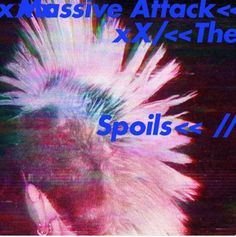 "Massive Attack délivre ""The Spoils"" un single contenant deux titres http://xfru.it/ev7jQB"