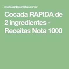 Cocada RAPIDA de 2 ingredientes - Receitas Nota 1000