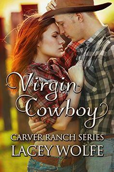 Virgin Cowboy (Carver Ranch Series Book 3) by Lacey Wolfe http://www.amazon.com/dp/B013Y2FYLK/ref=cm_sw_r_pi_dp_FI52vb0DFXEW8