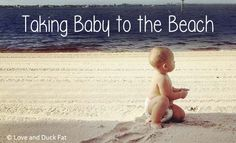 Taking baby to the beach tips!