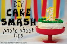 DIY Cake Smash photo shoot tips! - from The Accidental Wallflower  Totally doing this for my brothers birthday. I kind of hold the photography reigns of the family