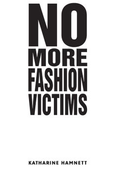 "Lucy Ball - Katharine Hamnett is a clothing designer, working with the likes of Kate Moss since the beginning of her career in the 80s. She has used her career to raise awareness of environmental and social issues in fashion through her campaign ""no more fashion victims""."