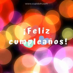 Happy Birthday Ecard, Happy Birthday Posters, Happy Birthday Cupcakes, Happy Birthday Greetings, Birthday Fun, Birthday Cards, Happy B Day Images, Love Heart Images, Happy Birthday In Spanish