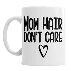 Mom Hair Don't Care Mother's Day Mummy Mum Mom Mother #Mummy #hairstyles #mumhair # baby #family #affiliate