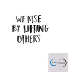 We rise by lifting others. Thursday  motivation- Thought