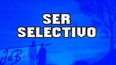 SER SELECTIVO