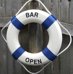 Decorative Life Ring Preserver with saying: Bar Open.  #nautical #sayings