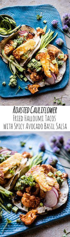 Roasted Cauliflower Fried Halloumi Tacos with Spicy Avocado Basil Salsa | halfbakedharvest.com @hbharvest