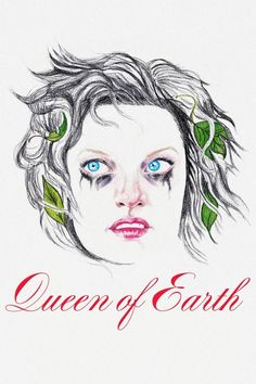 Watch Queen of Earth (2015) Full Movie