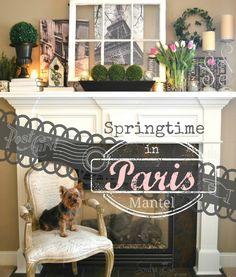 'Springtime in Paris' Mantel- - Sondra Lyn at Home
