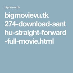 bigmovievu.tk 274-download-santhu-straight-forward-full-movie.html