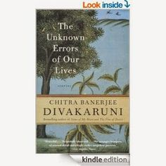 The Unknown Errors of Our Lives, by Chitra Banerjee Divakaruni. Anchor, 2001