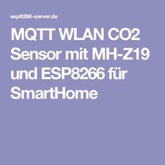 MQTT WLAN CO2 Sensor mit MH-Z19 und ESP8266 für SmartHome