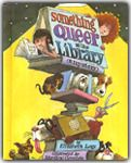 Something Queer at the Library : A Mystery, written by Elizabeth Levy illustrated by Mordicai Gerstein