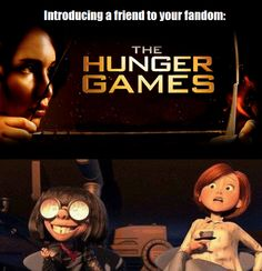 introducing a friend to your fandom @The Hunger Games