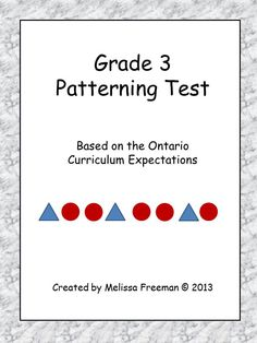 A great test focusing on both number and shape patterns. It is based on the Ontario Curriculum expectations for Grade Math Test, Math Math, Math Classroom, Teaching Math, Math Patterns, Number Patterns, Shape Patterns, Third Grade Math, Grade 2