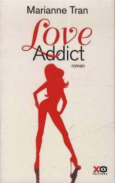 Le Bouquinovore: Love Addict, Marianne Tran