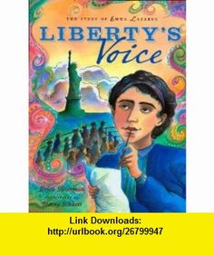 Libertys Voice The Emma Lazarus Story (9780525478591) Erica Silverman, Stacey Schuett , ISBN-10: 0525478590  , ISBN-13: 978-0525478591 ,  , tutorials , pdf , ebook , torrent , downloads , rapidshare , filesonic , hotfile , megaupload , fileserve