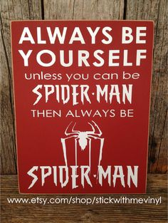 Always be yourself unless you can be SPIDERMAN by stickwithmevinyl, $15.00
