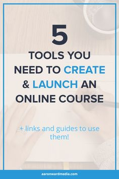 Find out what the 5 tools you need to create online courses and launch it successfully.