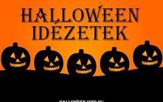 Halloween idézetek magyarul és angolul ~ Halloween.info.hu Pumpkin Carving, Halloween, Pumpkin Carvings, Spooky Halloween