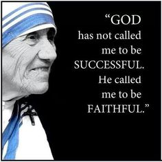 God has not called me to be successful He called me to be faithful Great Quotes, Quotes To Live By, Life Quotes, Inspirational Quotes, Godly Quotes, Motivational, Gandhi Quotes, Strong Quotes, Change Quotes