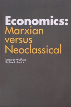 Economics: Marxian versus Neoclassical by Richard D. Wolff https://www.amazon.com/dp/0801834805/ref=cm_sw_r_pi_dp_x_xhVwybTGXWBCP