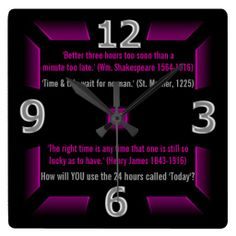The Next 24 Hours are Yours (Magenta, Black, Gray) - Bold original design creates feeling of looking down a tunnel thru a wall of wisdom & deep into a black hole. While this clock is superb at keeping track of time, it's up to you to choose how to spend it. Will the quotations on that wall inspire you to avoid the dark abyss? (All text is customizable). See more clocks @  http://www.zazzle.com/icondoit+clock+gifts?rf=238155573613991097&tc=pnt #quotesabouttime #motivationalclocks #timeandtide