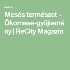 Mesés természet - Ökomese-gyűjtemény | ReCity Magazin