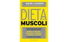 La Dieta dei Muscoli, Mark Lauren (Sperling & Kupfer, 18 euro)