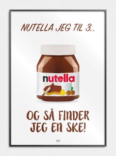 Nutella plakat - Sjov plakat med far joke om Nutella! Lame Jokes, Funny Jokes, Hilarious, Nutella, Chocolate Quotes, Great Minds Think Alike, Boxing Quotes, Self Reminder, Words Worth