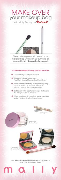 Enter our Pinterest contest to win a Mally Beauty makeup bag and 5 Mally Beauty products you pin to your board! To enter, follow the steps in the pin above. Visit: http://www.mallybeauty.com/pinterest-contest-rules  for official contest rules.