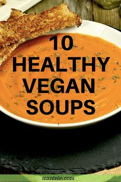 10 Healthy, Vegan Soup Ideas for Autumn and Winter maninio.com #wintersoups #vegansoups