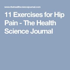 11 Exercises for Hip Pain - The Health Science Journal