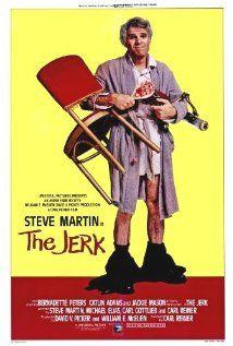 The Jerk. I will always love Steve Martin.